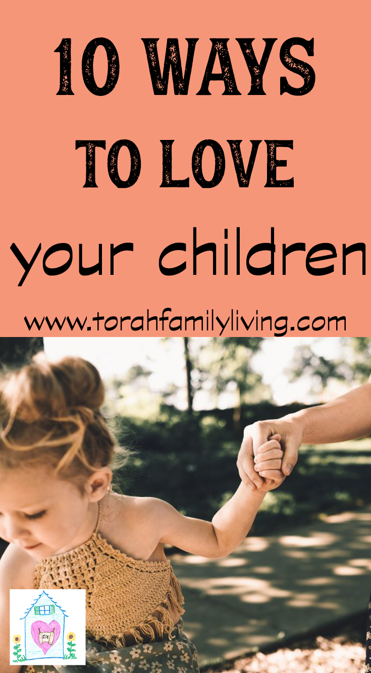 love your children | 10 easy, practical ways to love your children